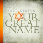 Paul Wilbur - Your Great Name cover art